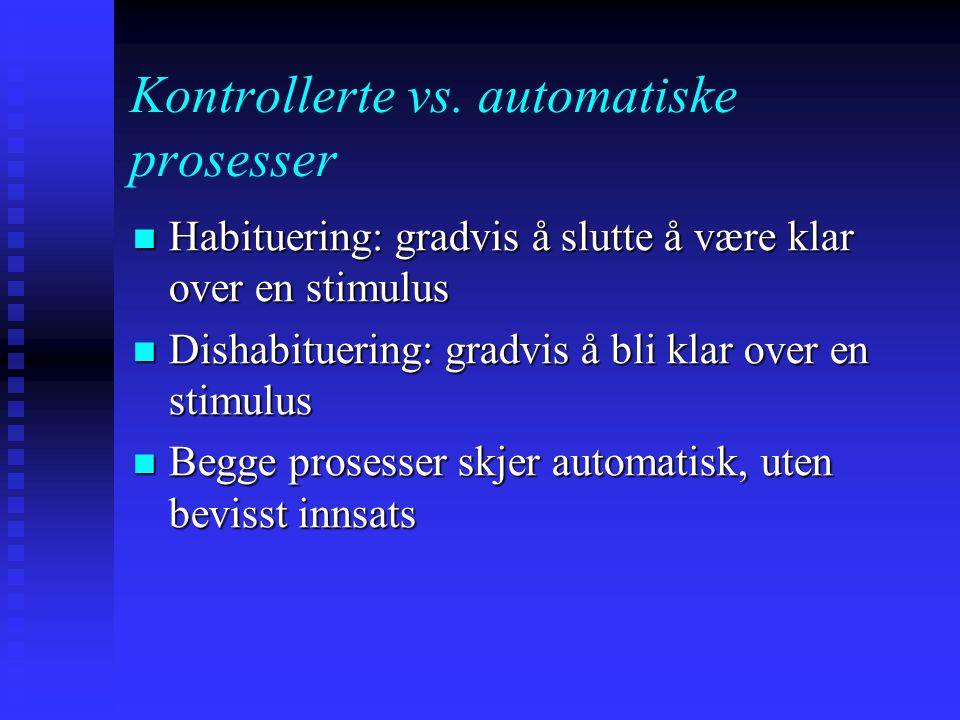 Kontrollerte vs. automatiske prosesser Når kontrollerte prosesser slår feil, kaller vi det mistakes (feil, feiltagelser) Når kontrollerte prosesser sl