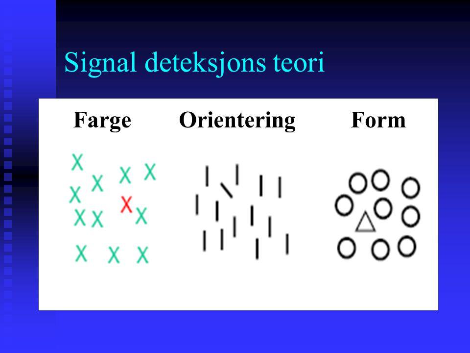 Signal deteksjons teori Den eneste forskjellen mellom L og T er hvordan elementene er satt sammen (conjunction) Den eneste forskjellen mellom L og T e