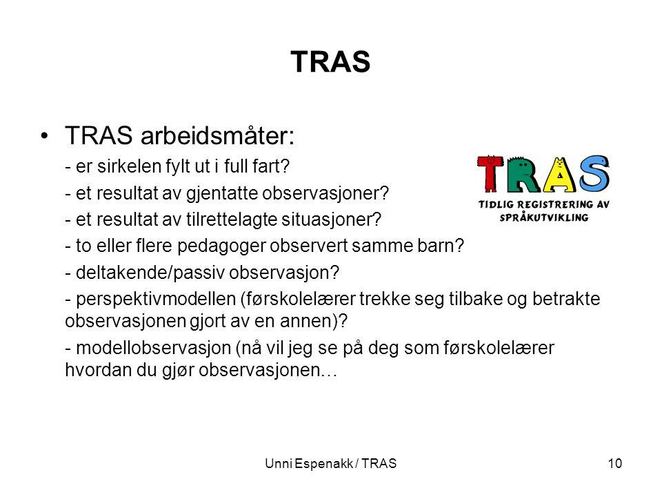 Unni Espenakk / TRAS10 TRAS TRAS arbeidsmåter: - er sirkelen fylt ut i full fart? - et resultat av gjentatte observasjoner? - et resultat av tilrettel