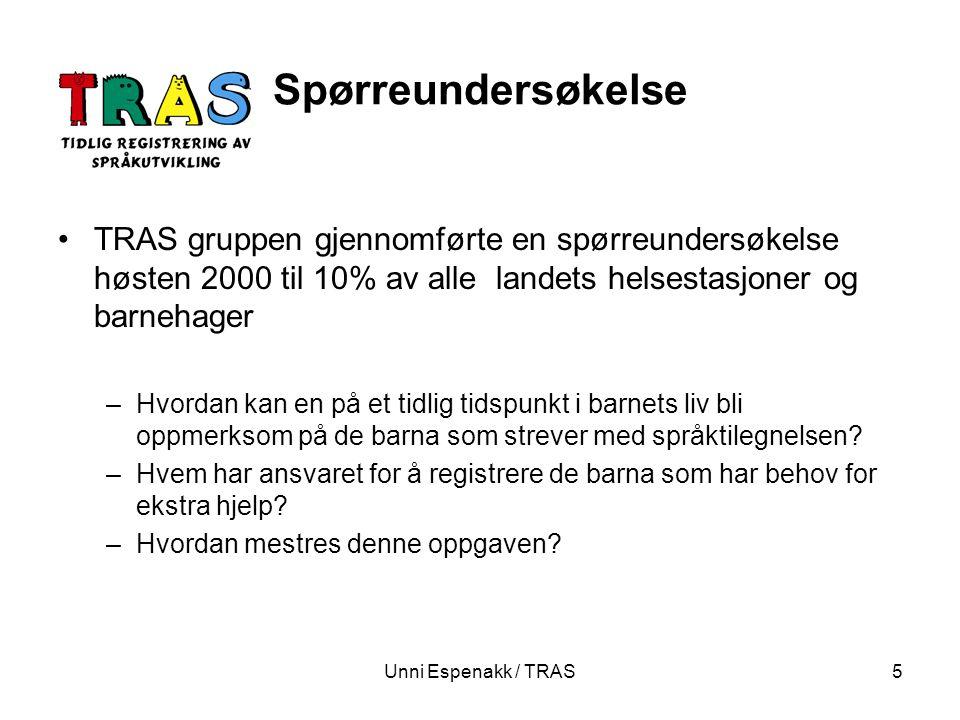 Unni Espenakk / TRAS5 Spørreundersøkelse TRAS gruppen gjennomførte en spørreundersøkelse høsten 2000 til 10% av alle landets helsestasjoner og barneha