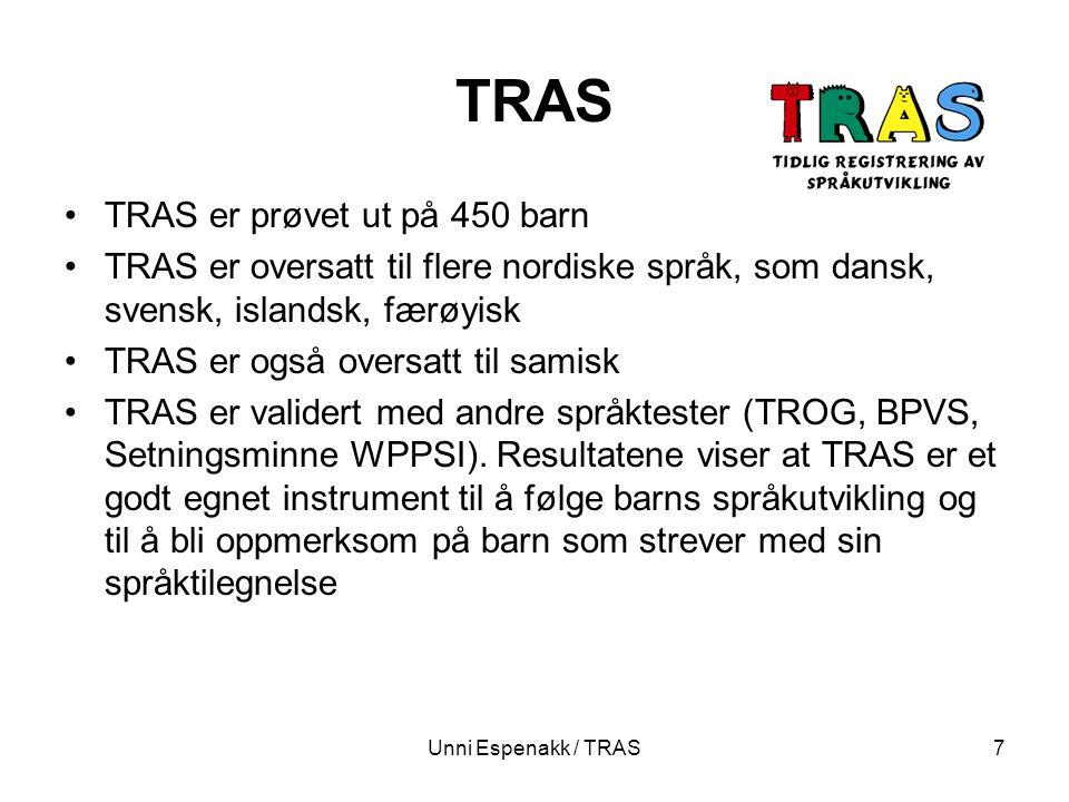 Unni Espenakk / TRAS7 TRAS TRAS er prøvet ut på 450 barn TRAS er oversatt til flere nordiske språk, som dansk, svensk, islandsk, færøyisk TRAS er også