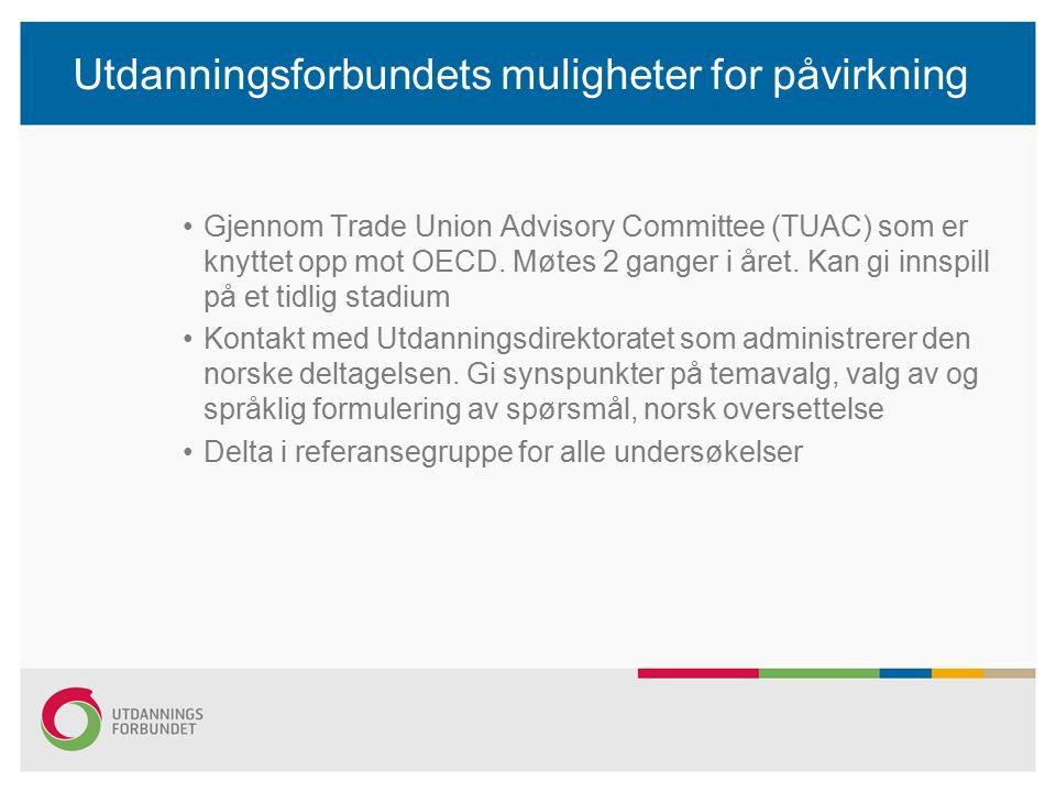 Utdanningsforbundets muligheter for påvirkning Gjennom Trade Union Advisory Committee (TUAC) som er knyttet opp mot OECD.