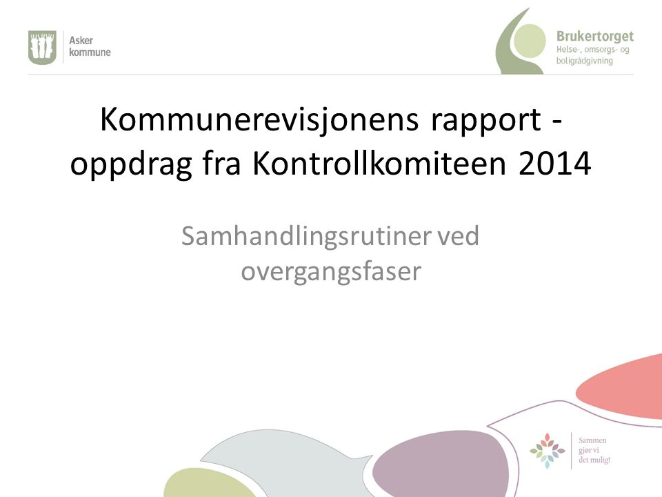 Kommunerevisjonens rapport - oppdrag fra Kontrollkomiteen 2014 Samhandlingsrutiner ved overgangsfaser