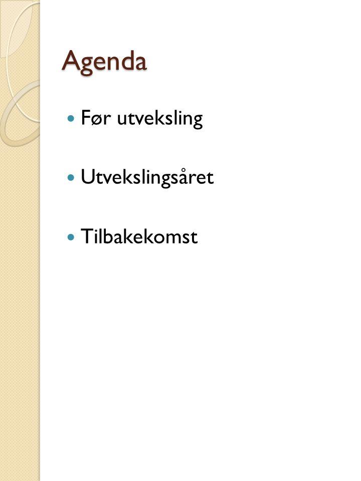 Før utveksling Søke Vg2 på Valler 1.mars ◦ Sikre plass også i Norge ◦ Takke nei Kontakt med studieleder Brage Sandmoen ◦ Bekreftelse ◦ Lånekassen ◦ Informasjon