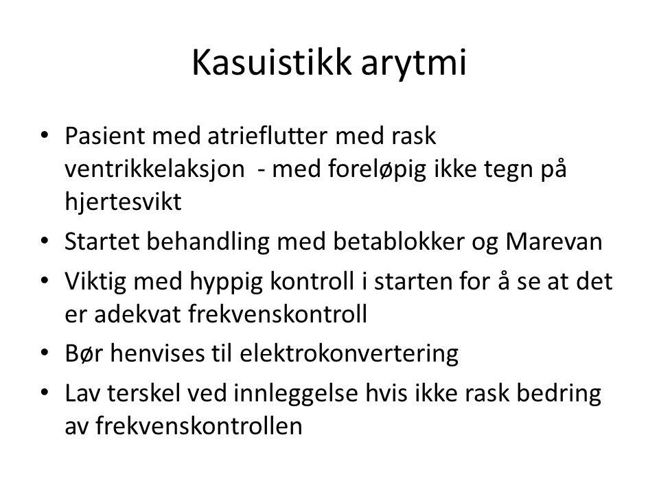 Kasuistikk arytmi Pasient med atrieflutter med rask ventrikkelaksjon - med foreløpig ikke tegn på hjertesvikt Startet behandling med betablokker og Ma