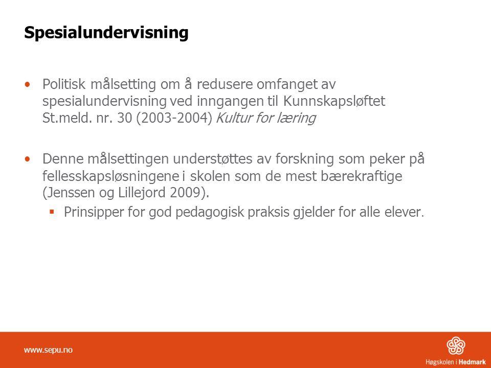 Spesialundervisning Politisk målsetting om å redusere omfanget av spesialundervisning ved inngangen til Kunnskapsløftet St.meld. nr. 30 (2003-2004) Ku
