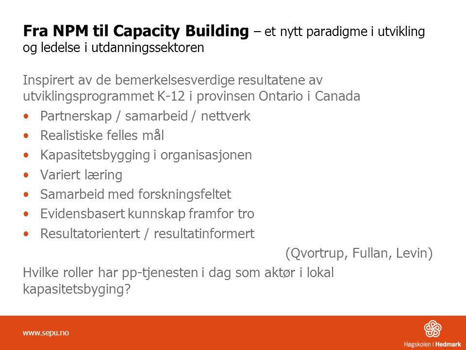 Fra NPM til Capacity Building – et nytt paradigme i utvikling og ledelse i utdanningssektoren Inspirert av de bemerkelsesverdige resultatene av utvikl