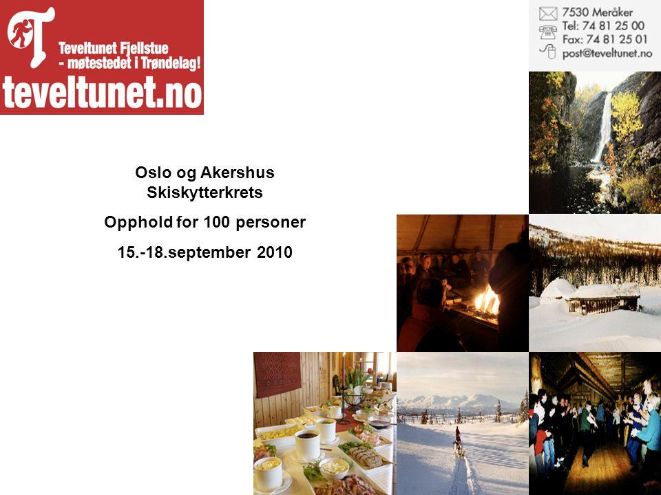 Oslo og Akershus Skiskytterkrets Opphold for 100 personer 15.-18.september 2010