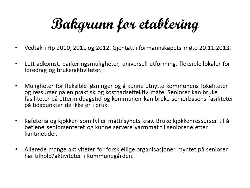 Bakgrunn for etablering Vedtak i Hp 2010, 2011 og 2012.