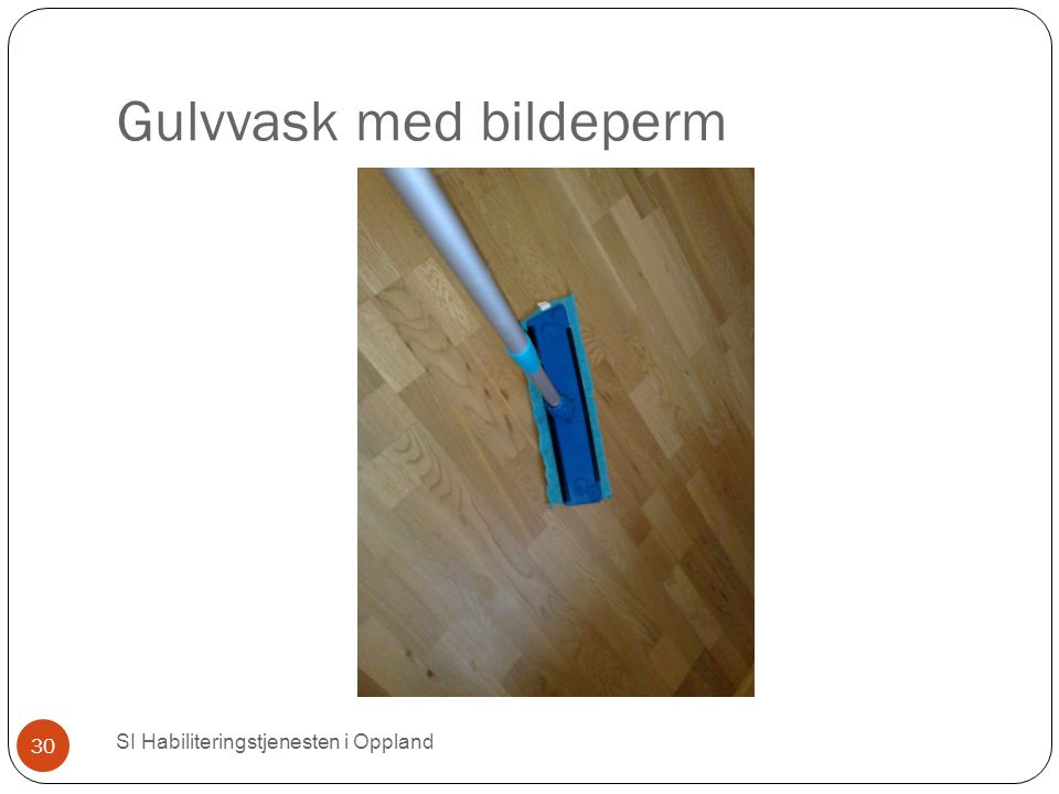 Gulvvask med bildeperm SI Habiliteringstjenesten i Oppland 30