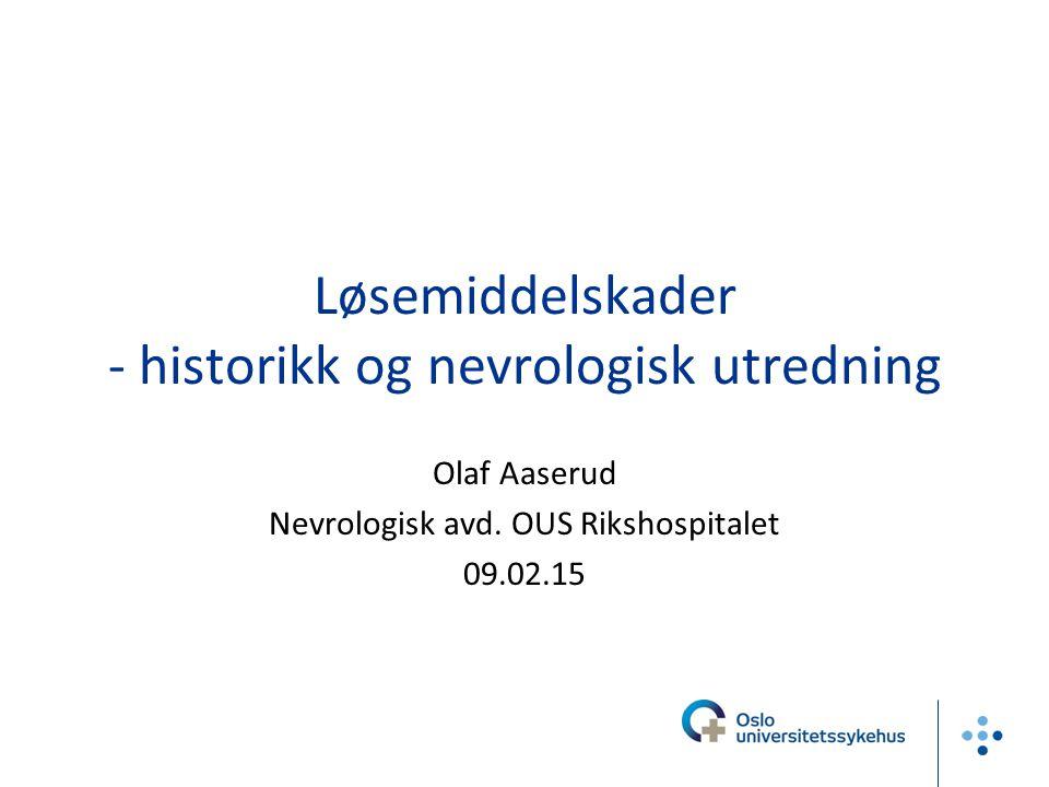 Inndeling av løsemiddelskader WHO, København 1985 Type I: Organisk affektivt syndrom Reversibelt.