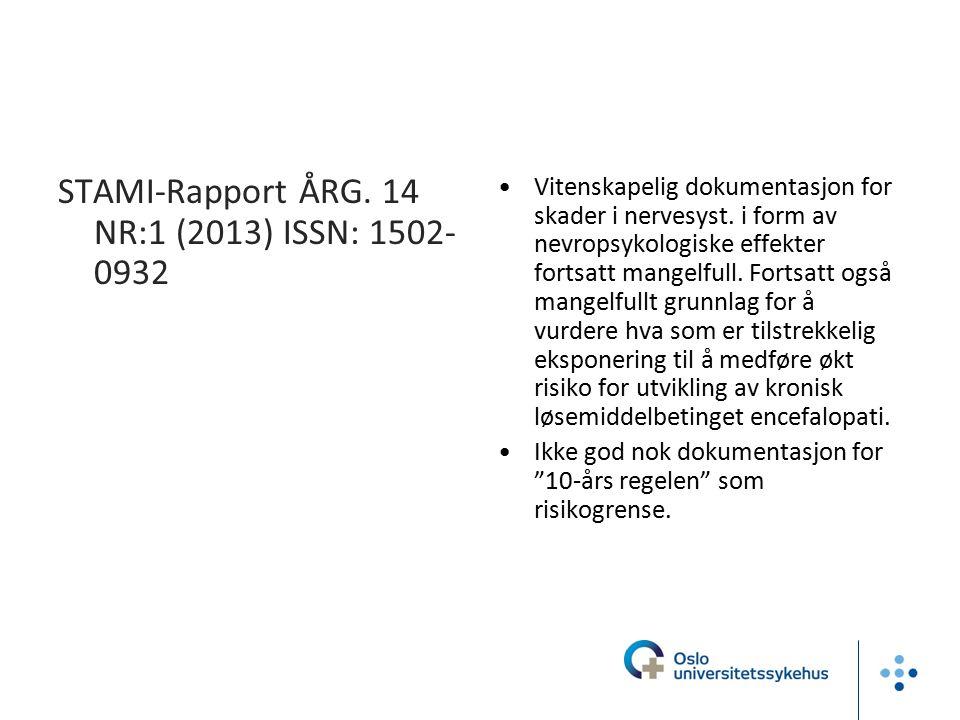 STAMI-Rapport ÅRG. 14 NR:1 (2013) ISSN: 1502- 0932 Vitenskapelig dokumentasjon for skader i nervesyst. i form av nevropsykologiske effekter fortsatt m