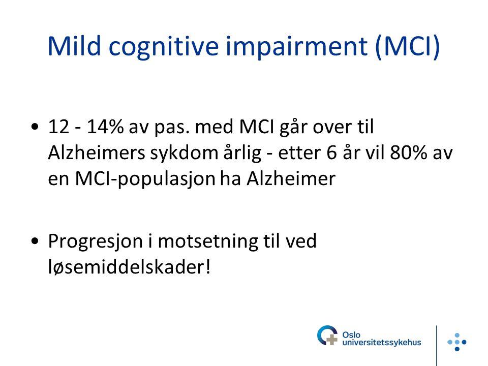 Mild cognitive impairment (MCI) 12 - 14% av pas. med MCI går over til Alzheimers sykdom årlig - etter 6 år vil 80% av en MCI-populasjon ha Alzheimer P