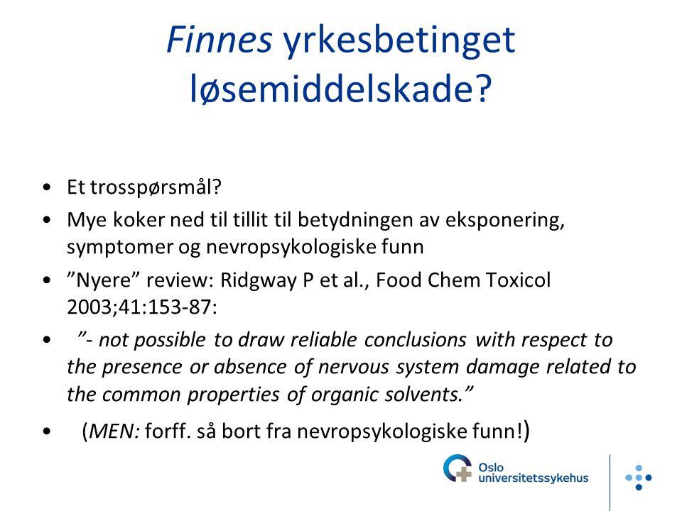 Løsemidler og polynevropati Stort antall diff.diagn.