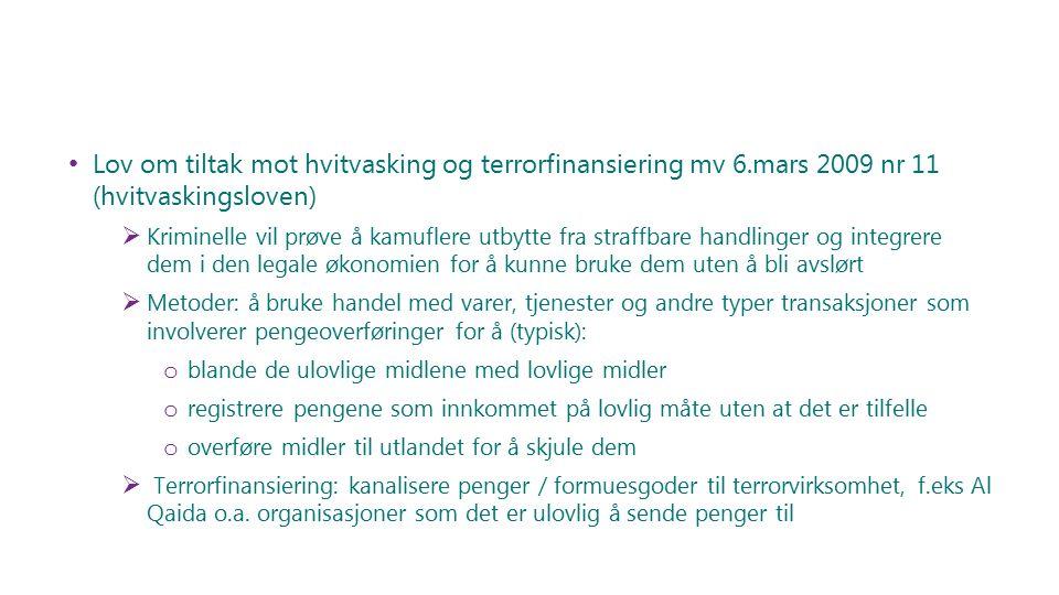 Lov om tiltak mot hvitvasking og terrorfinansiering mv 6.mars 2009 nr 11 (hvitvaskingsloven)  Kriminelle vil prøve å kamuflere utbytte fra straffbare
