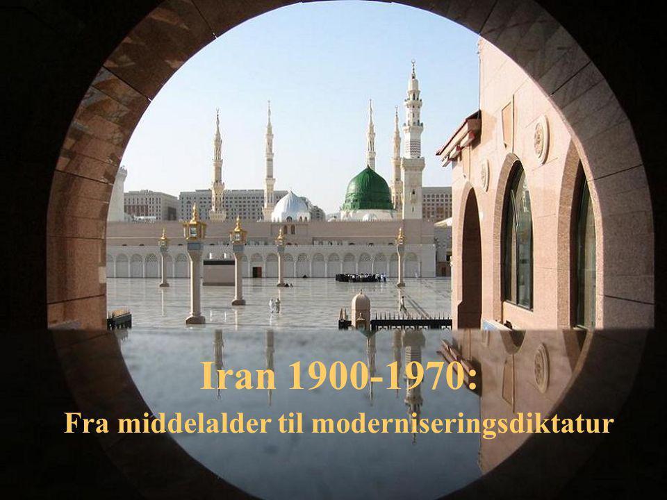 Iran 1900-1970: Fra middelalder til moderniseringsdiktatur