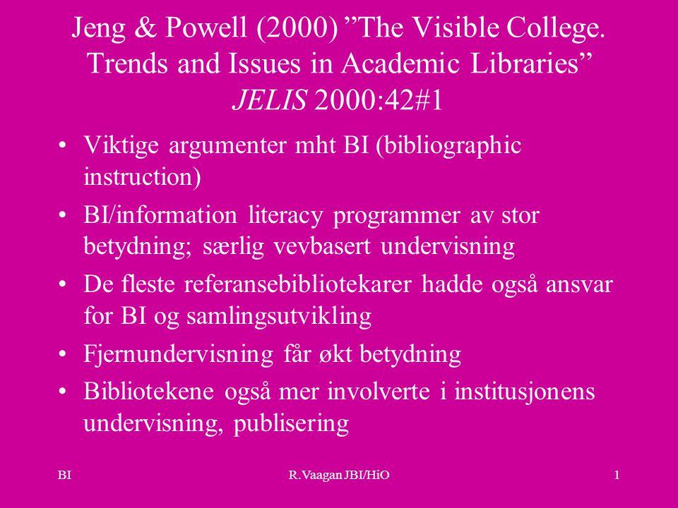 BIR.Vaagan JBI/HiO1 Jeng & Powell (2000) The Visible College.
