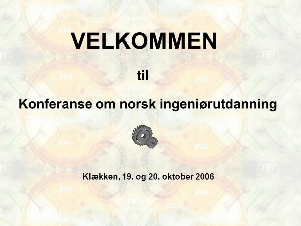 VELKOMMEN til Konferanse om norsk ingeniørutdanning Klækken, 19. og 20. oktober 2006