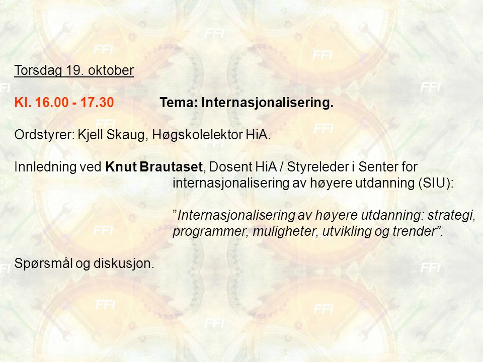 Torsdag 19. oktober Kl. 16.00 - 17.30Tema: Internasjonalisering.
