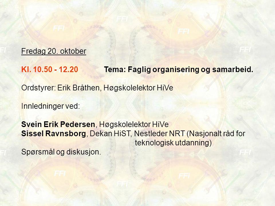 Fredag 20. oktober Kl. 10.50 - 12.20Tema: Faglig organisering og samarbeid.