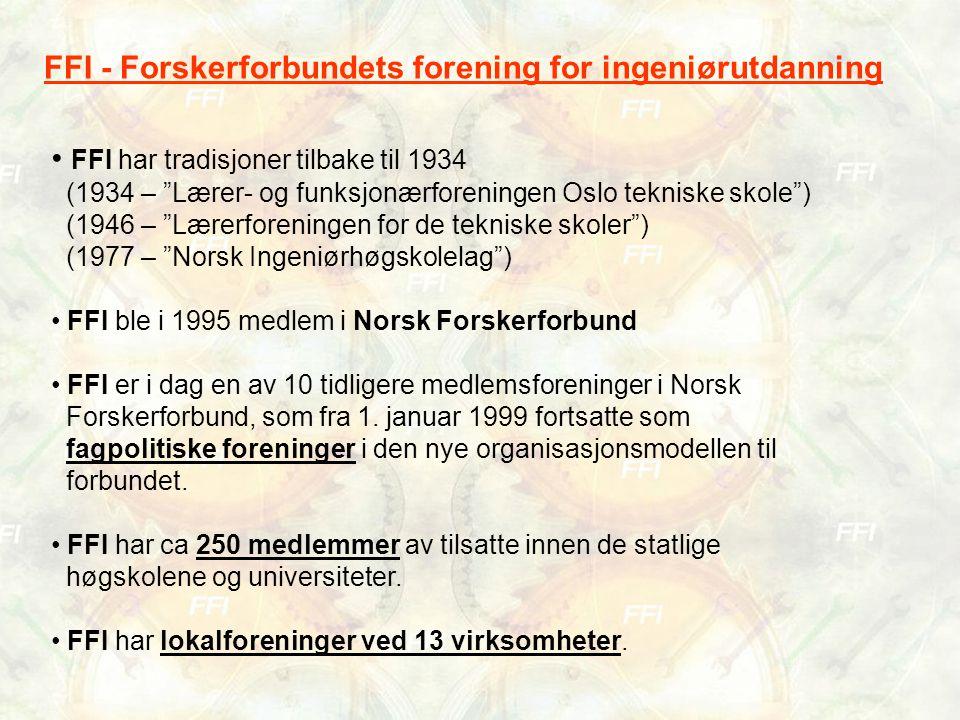 FFI har tradisjoner tilbake til 1934 (1934 – Lærer- og funksjonærforeningen Oslo tekniske skole ) (1946 – Lærerforeningen for de tekniske skoler ) (1977 – Norsk Ingeniørhøgskolelag ) FFI ble i 1995 medlem i Norsk Forskerforbund FFI er i dag en av 10 tidligere medlemsforeninger i Norsk Forskerforbund, som fra 1.