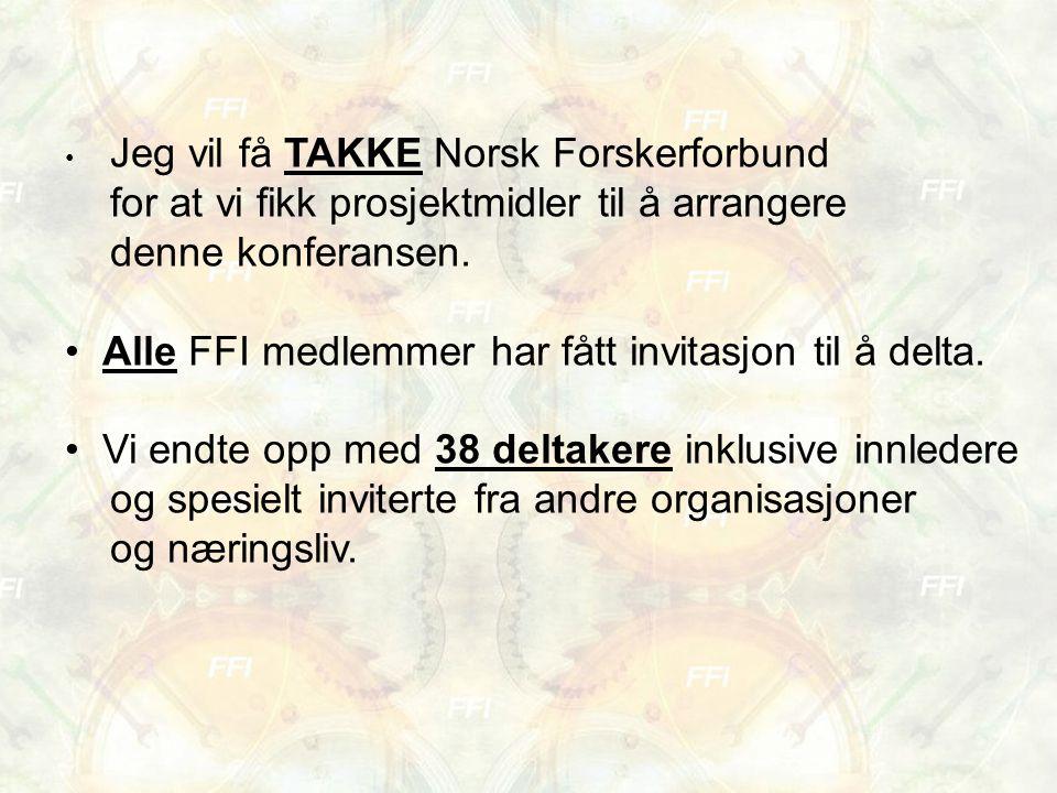 Jeg vil få TAKKE Norsk Forskerforbund for at vi fikk prosjektmidler til å arrangere denne konferansen.