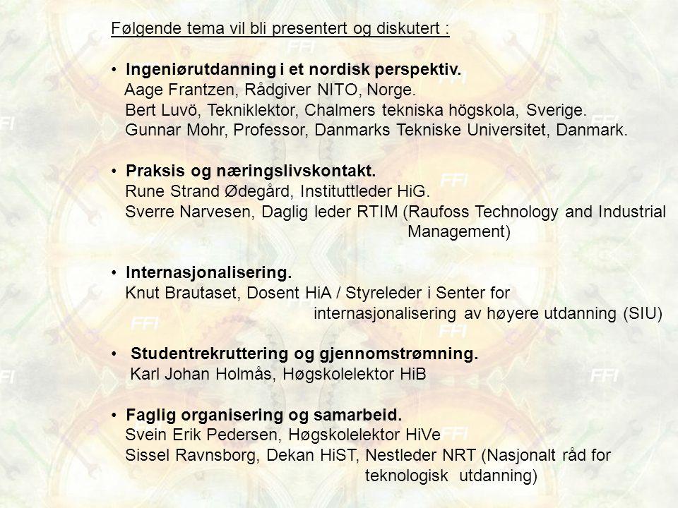 Følgende tema vil bli presentert og diskutert : Ingeniørutdanning i et nordisk perspektiv. Aage Frantzen, Rådgiver NITO, Norge. Bert Luvö, Tekniklekto