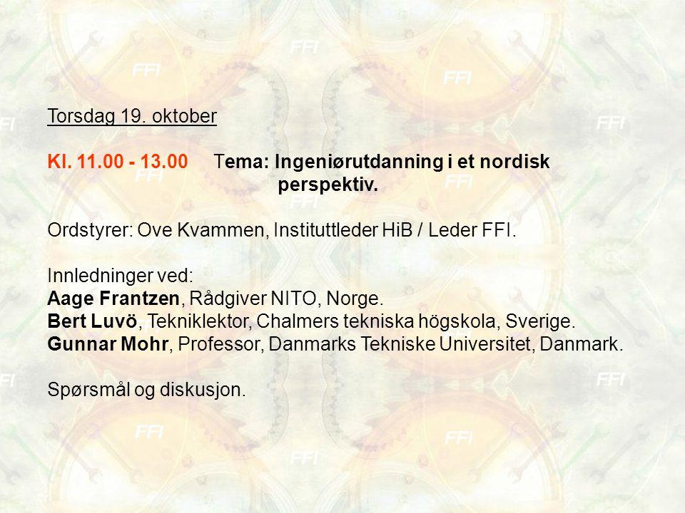 Torsdag 19. oktober Kl. 11.00 - 13.00 Tema: Ingeniørutdanning i et nordisk perspektiv.