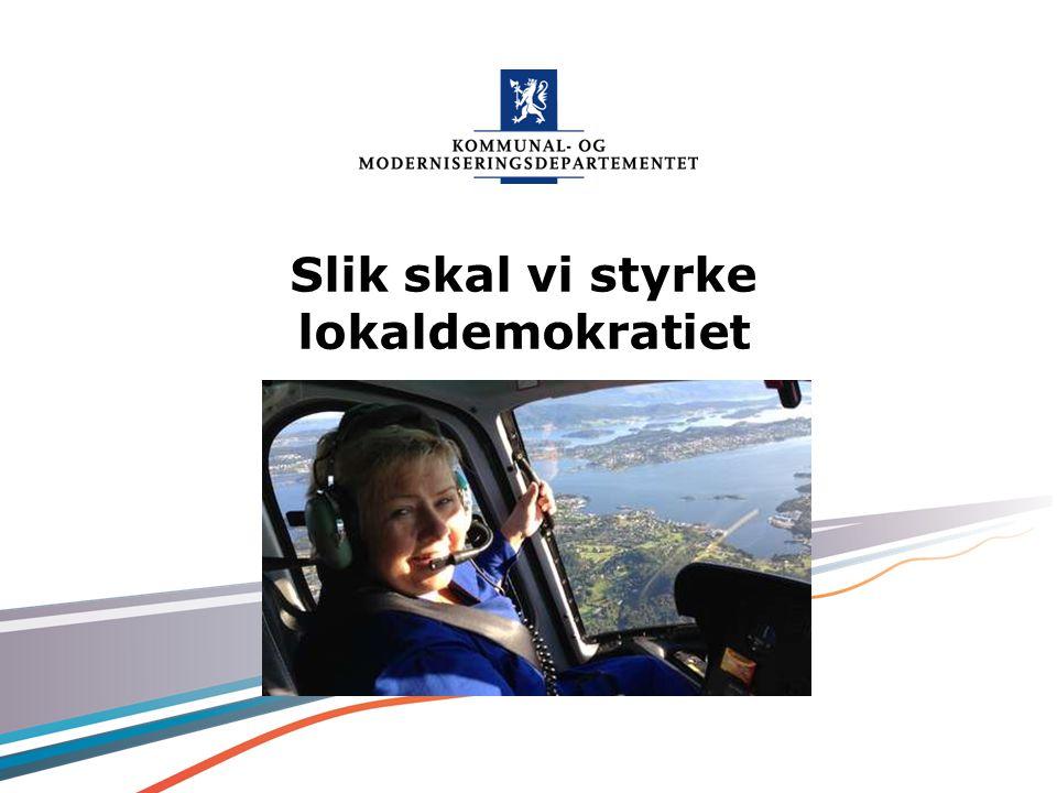 Kommunal- og moderniseringsdepartementet Norsk mal: To innholdsdeler - Sammenlikning ET STERKERE LOKALDEMOKRATI