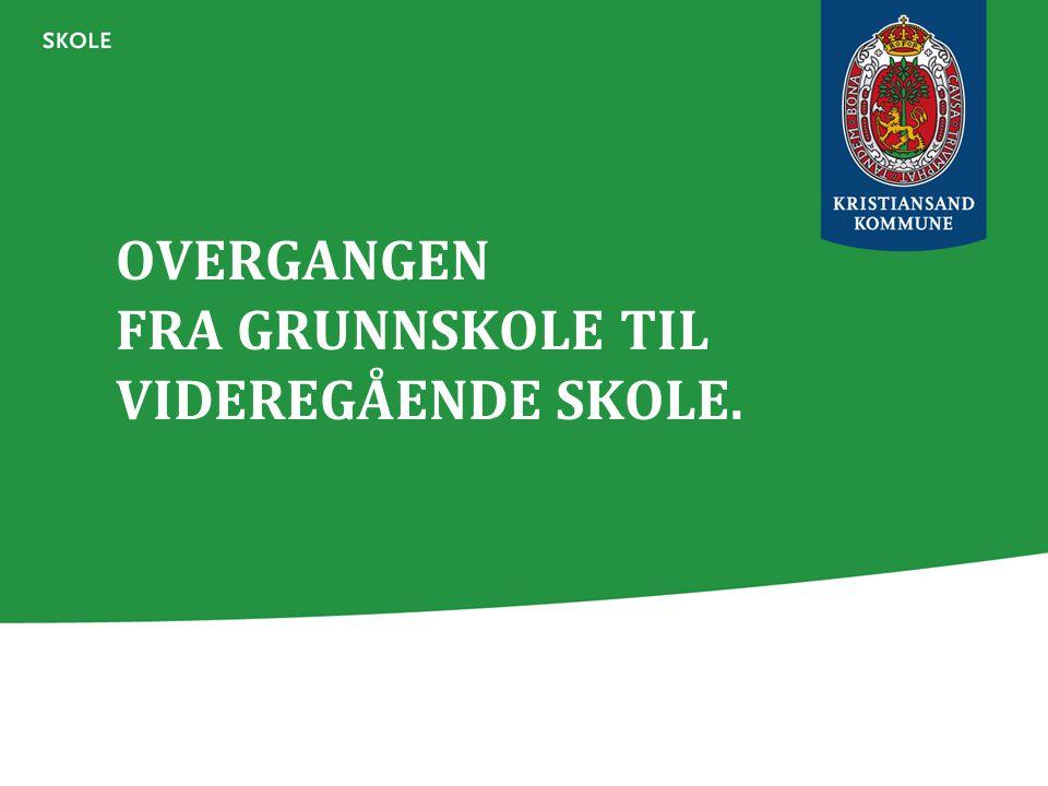 OVERGANGEN FRA GRUNNSKOLE TIL VIDEREGÅENDE SKOLE.