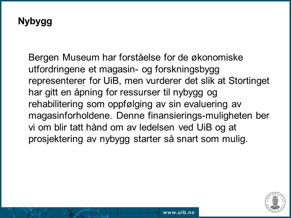 Nybygg Bergen Museum har forståelse for de økonomiske utfordringene et magasin- og forskningsbygg representerer for UiB, men vurderer det slik at Stortinget har gitt en åpning for ressurser til nybygg og rehabilitering som oppfølging av sin evaluering av magasinforholdene.