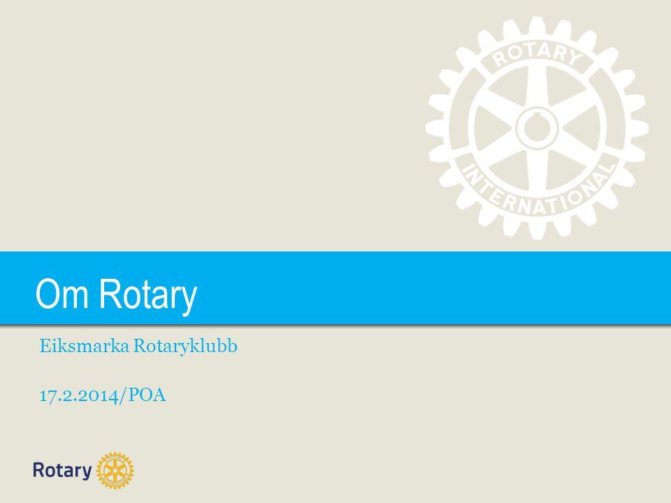 TITLE Om Rotary Eiksmarka Rotaryklubb 17.2.2014/POA