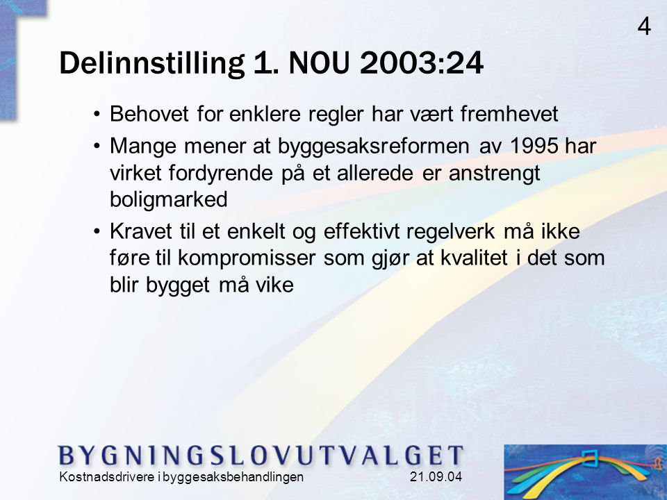 Kostnadsdrivere i byggesaksbehandlingen 21.09.04 4 Delinnstilling 1.