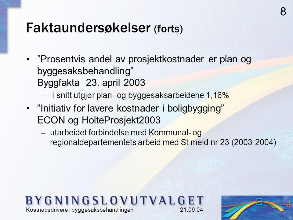 Kostnadsdrivere i byggesaksbehandlingen 21.09.04 8 Faktaundersøkelser (forts) Prosentvis andel av prosjektkostnader er plan og byggesaksbehandling Byggfakta 23.