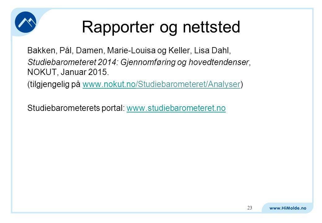 Rapporter og nettsted Bakken, Pål, Damen, Marie-Louisa og Keller, Lisa Dahl, Studiebarometeret 2014: Gjennomføring og hovedtendenser, NOKUT, Januar 2015.
