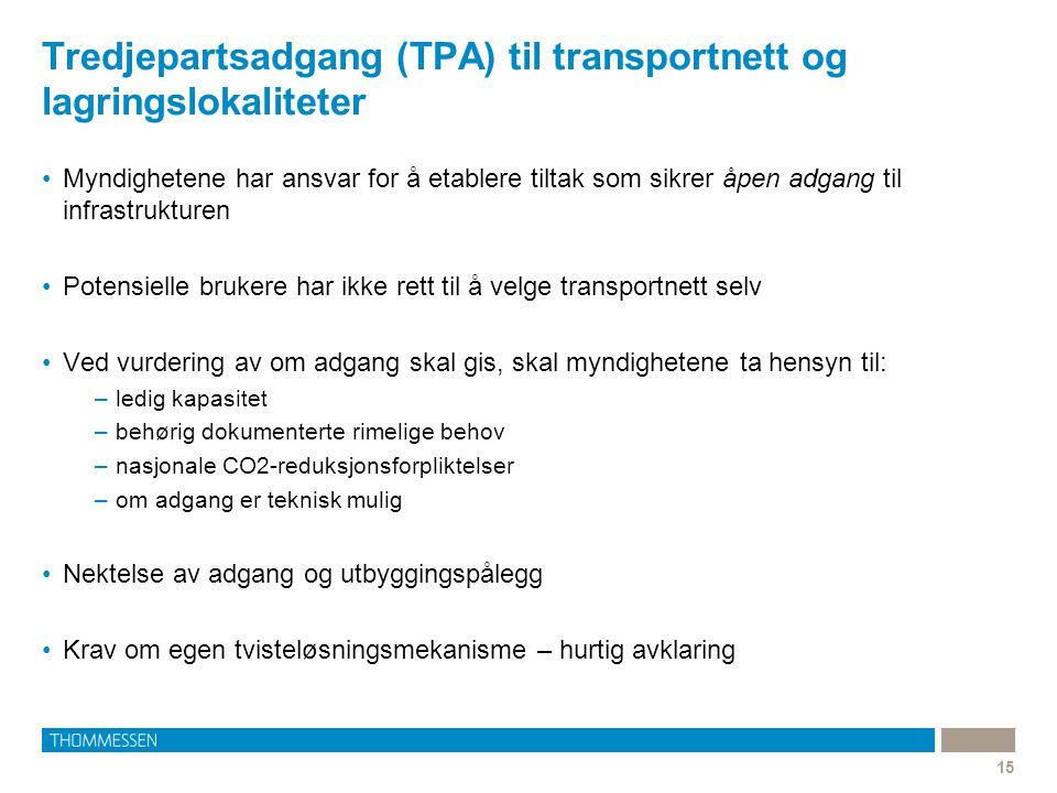 Tredjepartsadgang (TPA) til transportnett og lagringslokaliteter 15 Myndighetene har ansvar for å etablere tiltak som sikrer åpen adgang til infrastru