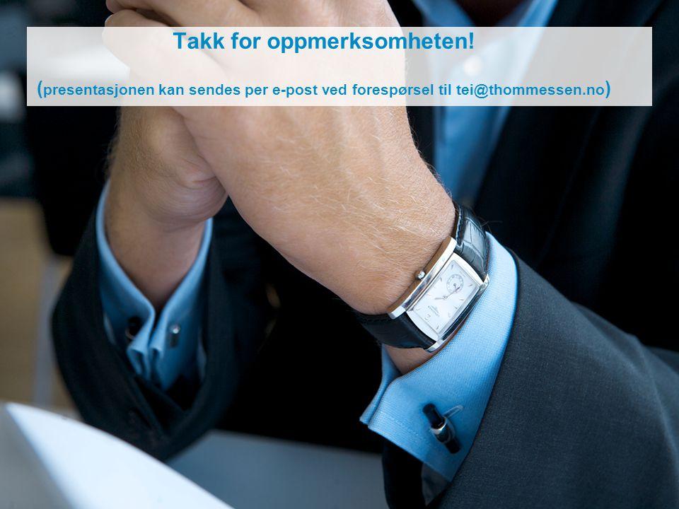 Takk for oppmerksomheten! ( presentasjonen kan sendes per e-post ved forespørsel til tei@thommessen.no )