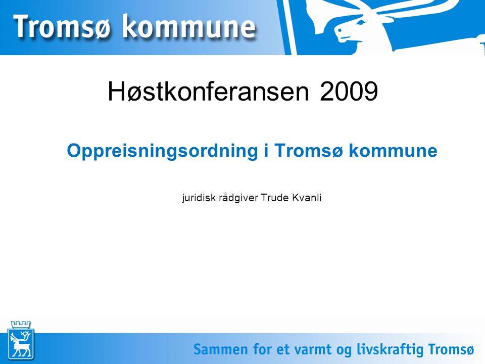 1 Høstkonferansen 2009 Oppreisningsordning i Tromsø kommune juridisk rådgiver Trude Kvanli