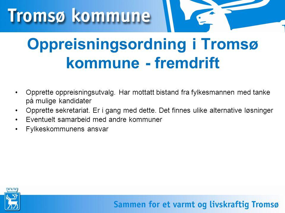 6 Oppreisningsordning i Tromsø kommune - fremdrift Opprette oppreisningsutvalg. Har mottatt bistand fra fylkesmannen med tanke på mulige kandidater Op