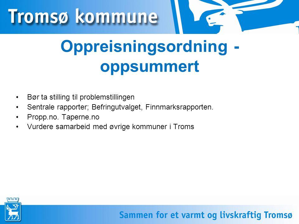 7 Oppreisningsordning - oppsummert Bør ta stilling til problemstillingen Sentrale rapporter; Befringutvalget, Finnmarksrapporten. Propp.no. Taperne.no