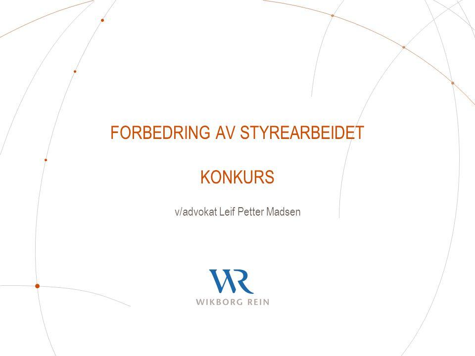 FORBEDRING AV STYREARBEIDET KONKURS v/advokat Leif Petter Madsen