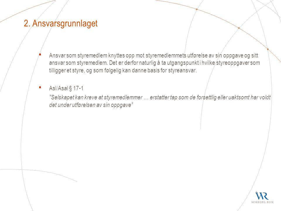 3.Aksjelovens krav til styret Plikter i forbindelse med melding til Foretaksregisteret § 2-18 jfr.