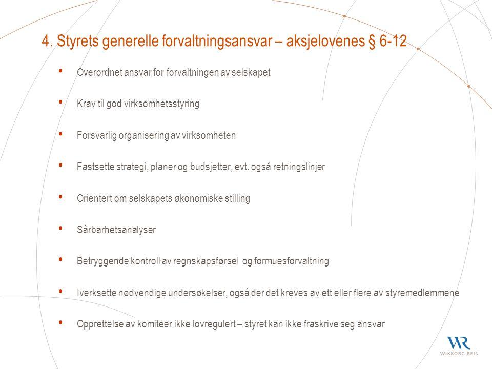 4. Styrets generelle forvaltningsansvar – aksjelovenes § 6-12 Overordnet ansvar for forvaltningen av selskapet Krav til god virksomhetsstyring Forsvar
