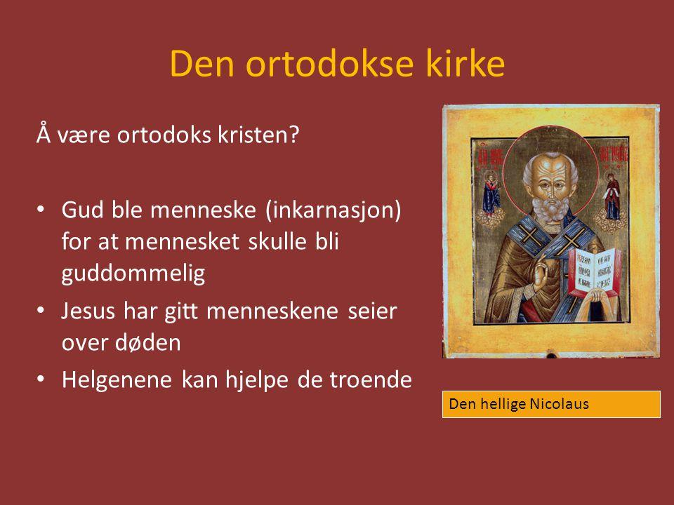 Den ortodokse kirke Å være ortodoks kristen.