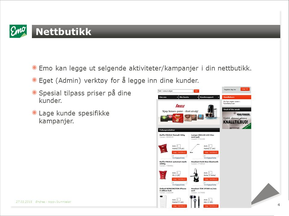 Nettbutikk Emo kan legge ut selgende aktiviteter/kampanjer i din nettbutikk.