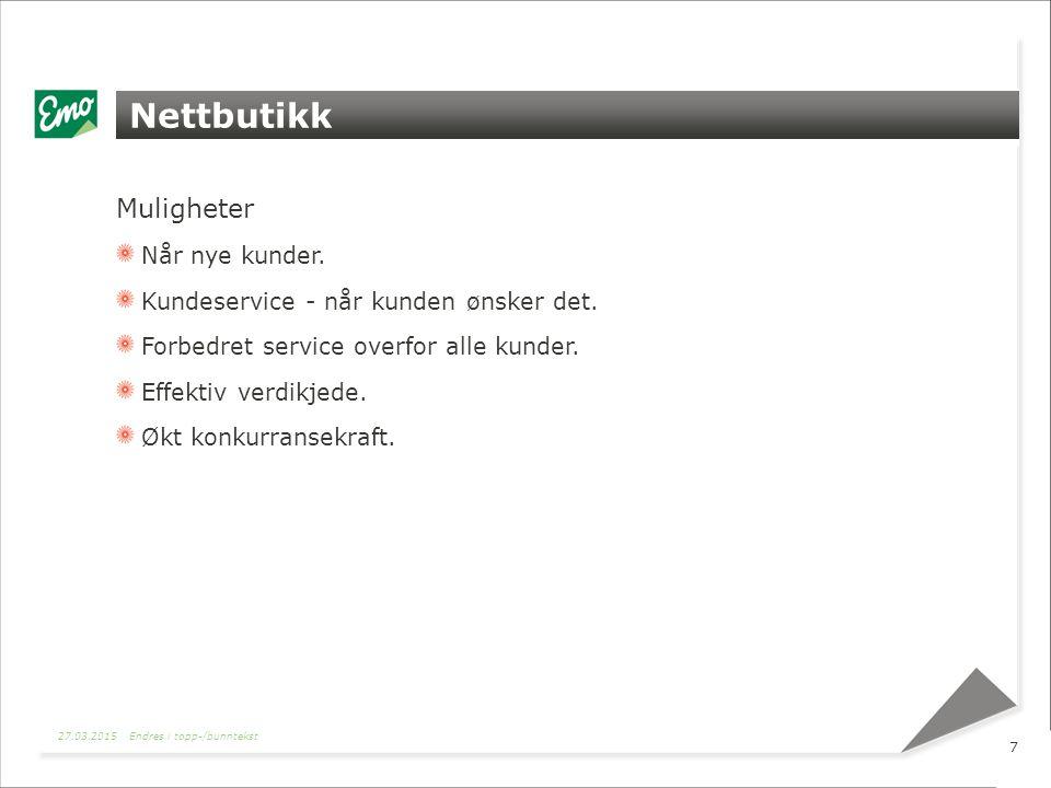 Nettbutikk Muligheter Når nye kunder. Kundeservice - når kunden ønsker det.