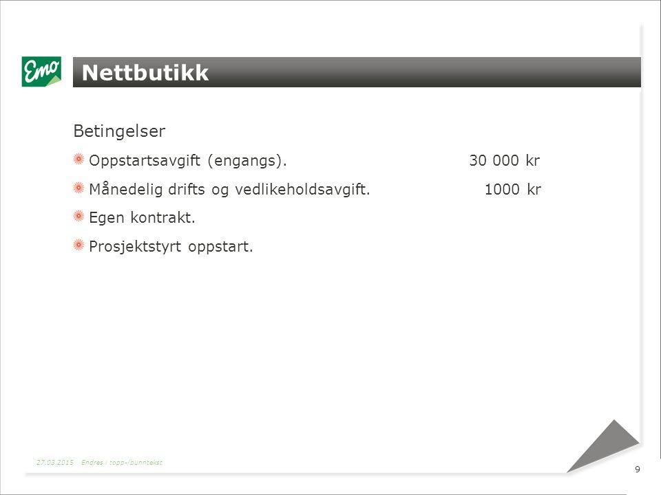 Nettbutikk Betingelser Oppstartsavgift (engangs).30 000 kr Månedelig drifts og vedlikeholdsavgift.