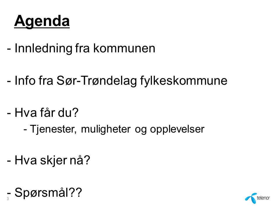 Agenda - Innledning fra kommunen - Info fra Sør-Trøndelag fylkeskommune - Hva får du? - Tjenester, muligheter og opplevelser - Hva skjer nå? - Spørsmå