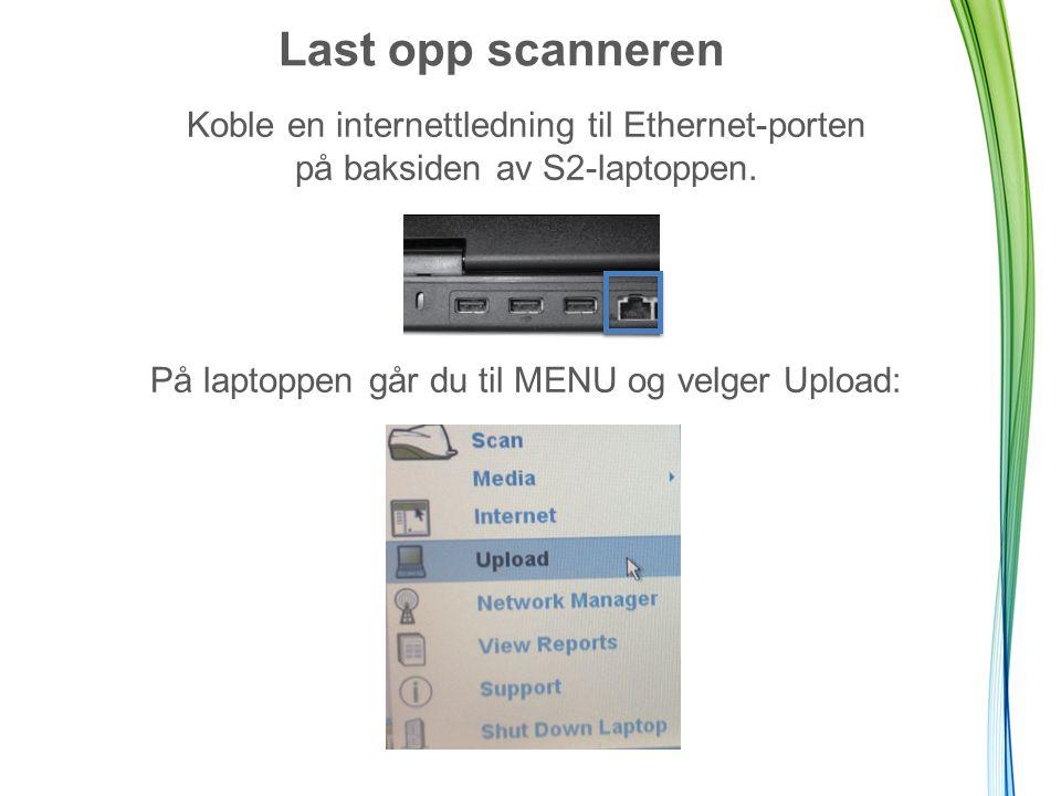 Last opp scanneren Koble en internettledning til Ethernet-porten på baksiden av S2-laptoppen.