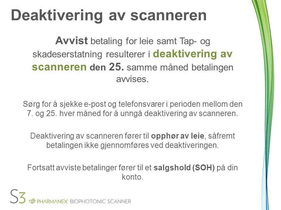 Deaktivering av scanneren Avvist betaling for leie samt Tap- og skadeserstatning resulterer i deaktivering av scanneren den 25.